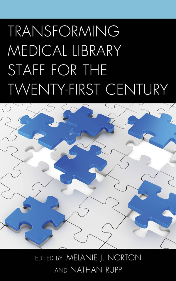 Cover image for MLA's Transforming Medical Library Staff for the 21st Century