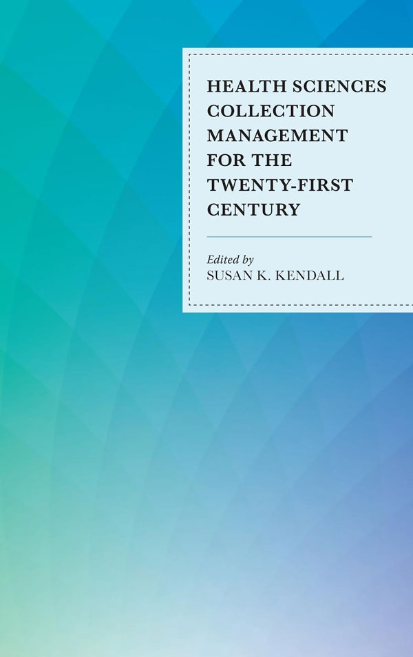 Cover image for Health Sciences Collection Management for the 21st Century