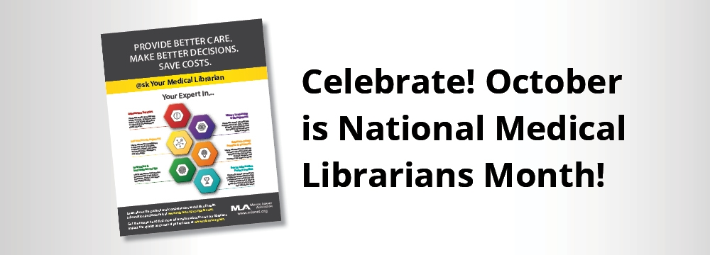 Celebrate! October is National Medical Librarians Month!