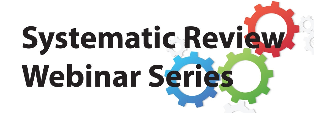 Systematic Review Webinar Series