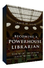 Cover image for Becoming a Powerhouse Librarian